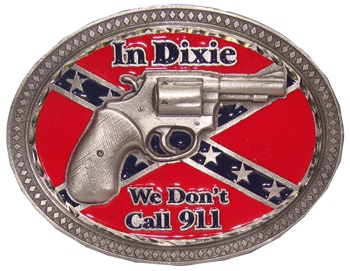 In Dixie We Don't Call 911 Belt Buckle (FL 021)
